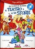 Il teatro e le sue storie. Con CD Audio