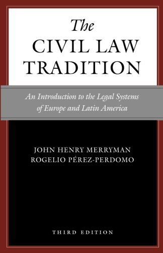 The Civil Law Tradition, 3rd Edition: An Introduction to the Legal Systems of Europe and Latin America por John Henry Merryman