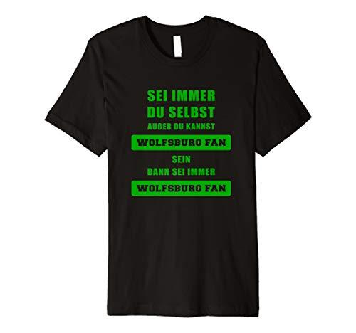 T-Shirt Für Wolfsburgfans - Sei Immer Wolfsburg Fan Spruch