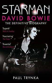 Starman: David Bowie - The Definitive Biography (English Edition) par [Trynka, Paul]