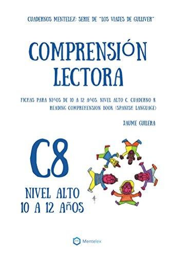 Cuadernos de comprensión lectora para niños de 10 a 12 años.: Nivel Alto C-8. Los viajes de Gulliver. (Nivel Alto C. Los viajes de Gulliver.) por Jaume Guilera