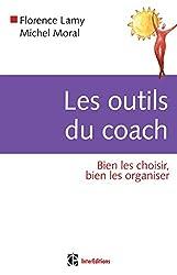 Les outils du coach - Bien les choisir, bien les organiser