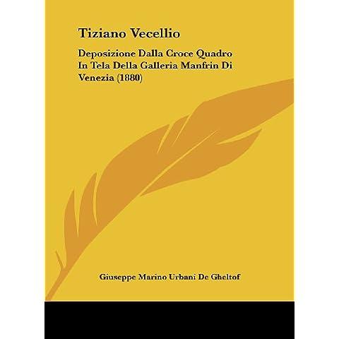 Tiziano Vecellio: Deposizione Dalla Croce Quadro in Tela Della Galleria Manfrin Di Venezia (1880)