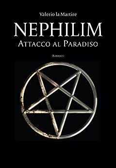 Nephilim: Attacco al Paradiso di [la Martire,Valerio]