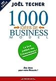 1000 IDÉES DE BUSINESS MODEL: Le livre préféré des entrepreneurs