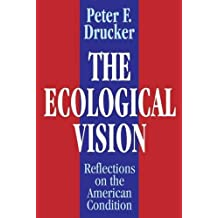 The Ecological Vision: Reflections on the American Condition by Peter F. Drucker (1993-12-24)