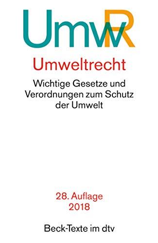 Umweltrecht: Wichtige Gesetze und Verordnungen zum Schutz der Umwelt (dtv Beck Texte)