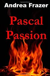 Pascal Passion: The Falconer Files - File 4 by Andrea Frazer (2012-09-20)