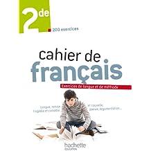Cahier de français 2de : Exercices de langue et de méthode