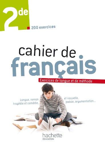 Cahier de français 2de - édition 2013 par Valérie Presselin