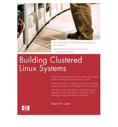[(Building Clustered Linux Systems )] [Author: Robert W. Lucke] [Sep-2004] par Robert W. Lucke