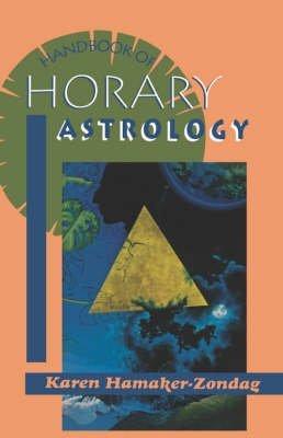 [(Handbook of Horary Astrology * *)] [Author: Karen Hamaker-Zondag] published on (December, 1994)