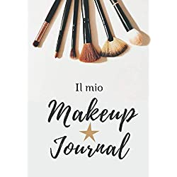 Il mio Makeup Journal: Quaderno A4 con 30 pagine di Face Charts e Swatches Log per esercitarsi con il Make-up, per beauty addicted, truccatrici, esperte o studentesse di makeup