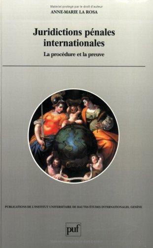 Juridictions pénales internationales : La Procédure et la preuve par Anne-Marie La Rosa