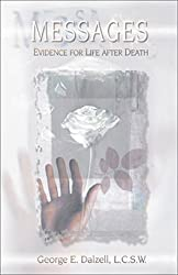 Messages: Evidence for Life after Death