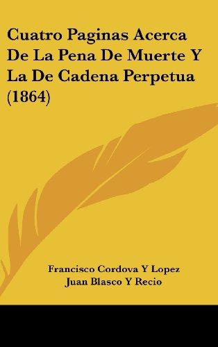 Cuatro Paginas Acerca de La Pena de Muerte y La de Cadena Perpetua (1864)