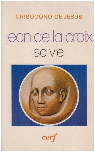 Jean de la Croix : Sa vie