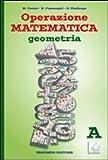 Operazione matematica. Geometria. Vol. A. Per la Scuola media