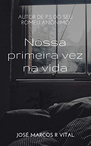 Nossa primeira vez na vida (Portuguese Edition)