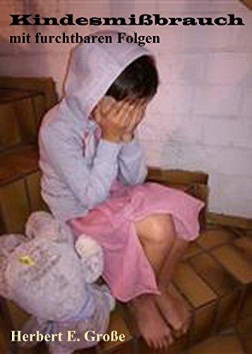 Kindesmißbrauch mit furchtbaren Folgen