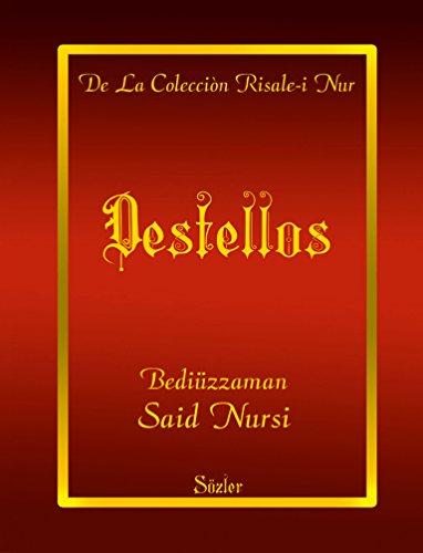 Destellos (La Colección Risale-i Nur en Español nº 17) por Said  Nursi