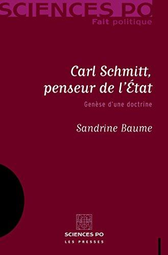 Carl Schmitt, penseur de l'État: Gen?se d'une doctrine (Fait politique) par Sandrine Baume