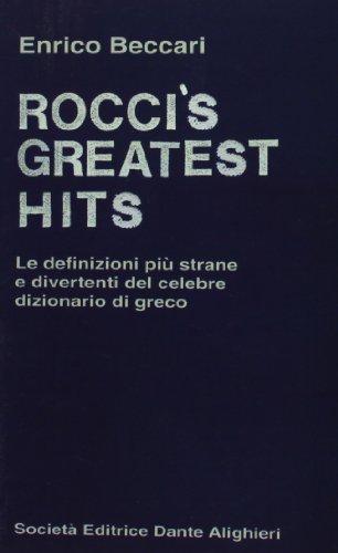 Rocci's greatest hits. Le definizioni più strane e divertenti del celebre dizionario greco