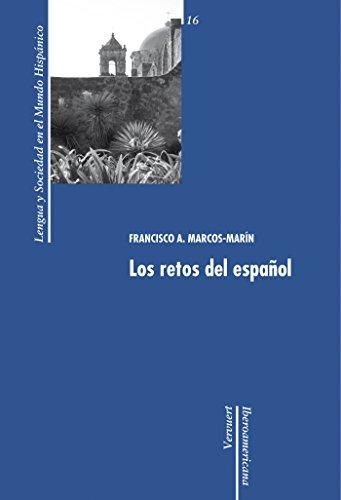 Los retos del español (Lengua y Sociedad en el Mundo Hispánico nº 16) por Francisco A. Marcos Marín