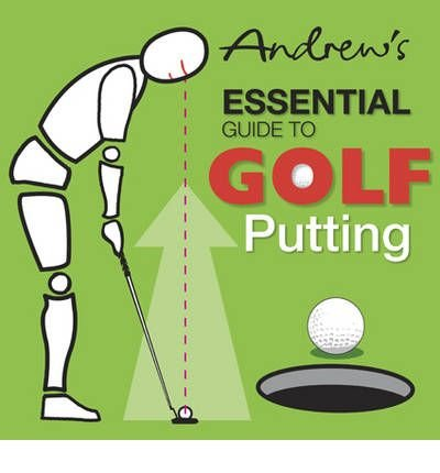 [(Andrew's Essential Guide to Golf Putting)] [ By (author) Andrew Smith, By (author) Paul Arthur Furnival, By (author) Peter William Syson ] [July, 2010]