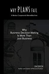 Why Plans Fail: Why Business Decision Making is More than Just Business (MemeMachine) (Volume 1) by Jim Benson (2014-04-15)