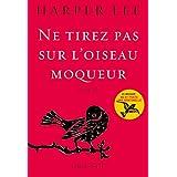 Ne tirez pas sur l'oiseau moqueur : roman traduit de l'anglais (Etats-Unis) par Isabelle Stoïanov (Littérature Etrangère) (French Edition)