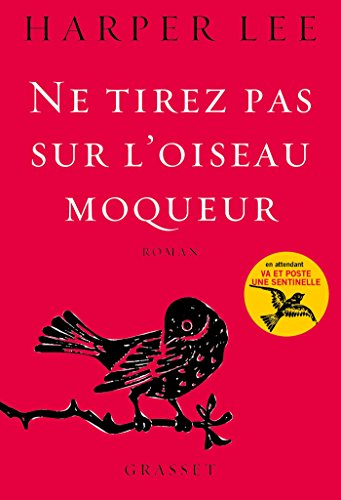 Ne tirez pas sur l'oiseau moqueur: roman traduit de l'anglais (Etats-Unis) par Isabelle Stoïanov