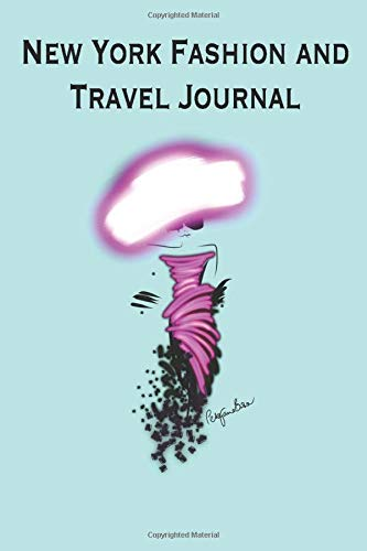 New York Fashion and Travel Journal: Stylishly illustrated notebook makes the perfect choice for your New York City shopping and sightseeing ... blank, half lined for sketching and writing.