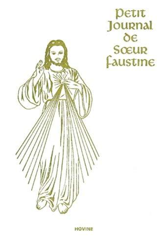 Petit Journal de Soeur Faustine. La miséricorde de Dieu dans mon âme