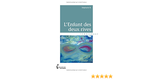 Amazon Fr L Enfant Des Deux Rives B Stephanie Livres