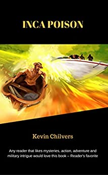 Inca Poison: Adventure Thriller by [Chilvers, Kevin]