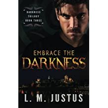 Embrace the Darkness: Volume 3 (Darkness Trilogy)