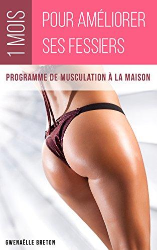 Descargar Libro 1 mois pour améliorer ses fessiers: Programme de musculation à la maison de Gwénaëlle Breton