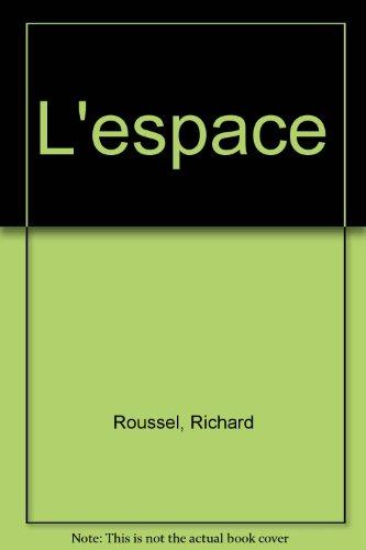 L'espace par Richard Roussel, Michel Guyon