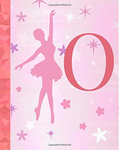 O: Ballet Notebook for Girls ~ College Ruled Composition Notebook 8