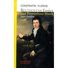 Beethovens Eroica und Prometheus-Musik: Sujet-Studien (Veröffentlichungen zur Musikforschung)