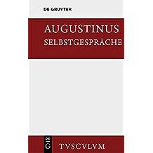 Selbstgespräche: Soliloquiorum libri duo. Lateinisch und deutsch (Sammlung Tusculum)