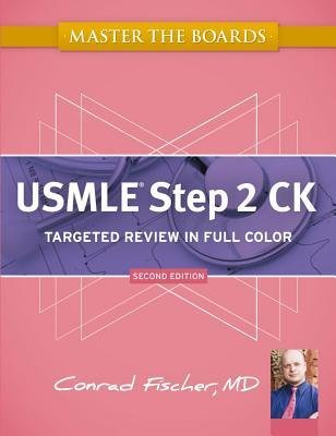 [(Master the Boards USMLE Step 2 CK)] [Author: Conrad Fischer] published on (December, 2012)