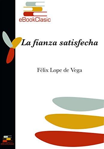 La fianza satisfecha (Anotado) por Félix Lópe de Vega