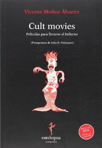 Cult movies: Películas para llevarse al Infierno (Narrativa)