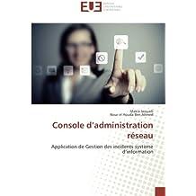 Console d'administration réseau: Application de Gestion des incidents système d'information
