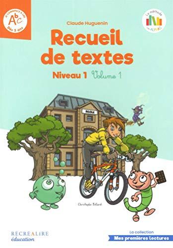 Recueil de textes niveau 1 : Volume 1 par  Claude Huguenin, Olivier Dubois