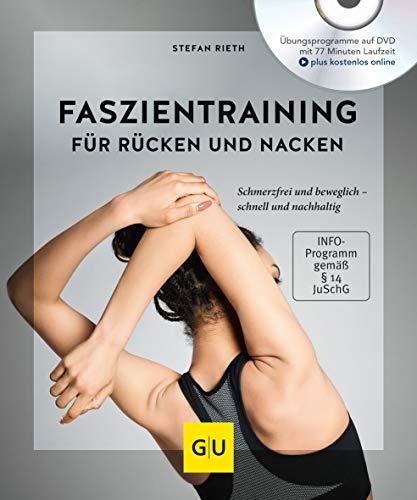 Faszientraining für Rücken und Nacken (mit DVD): Schmerzfrei und beweglich - schnell und nachhaltig (GU Multimedia Körper, Geist & Seele)