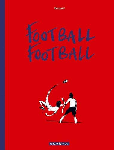 Football Football - tome 1 - Saison 2006-2007 (Saison 1) par Bouzard Guillaume
