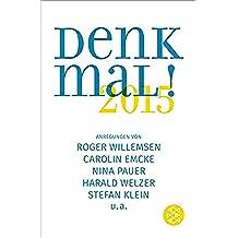 Denk mal! 2015: Anregungen von Roger Willemsen, Carolin Emcke, Nina Pauer, Harald Welzer, Stefan Klein, u.a. (German Edition)